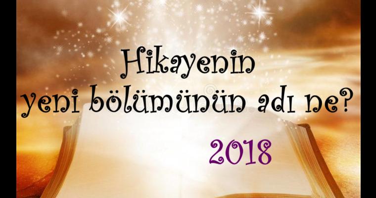 Yeni bir yılı karşılarken, hikayenin yeni bölümünün adı ne?