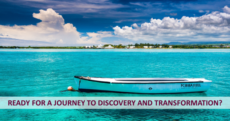 Ready for a journey to discovery and transformation ?